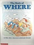 img - for The book of where, or, How to be naturally geographic (A Brown paper school book) book / textbook / text book