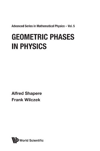 Geometric Phases In Physics (Advanced Mathematical Physics) (Physics Advanced Mathematical)