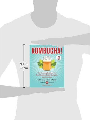 Kombucha!: The Amazing Probiotic Tea that Cleanses, Heals, Energizes, and Detoxifies 3 The complete guide to kombucha— the wildly popular probiotic tea.  Kombucha is lauded worldwide by healers, athletes, yogis, and other health-conscious sou