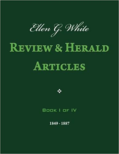 Book 1: Ellen G. White Review & Herald Articles, Book I of IV
