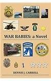 War Babies, Dennis J. Carroll, 1477137602