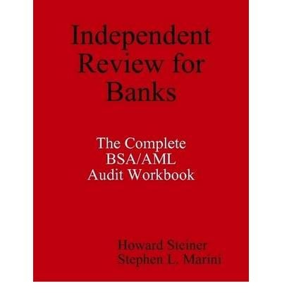 Download [(Independent Review for Banks - The Complete BSA/AML Audit Workbook )] [Author: Howard Steiner] [Aug-2008] pdf