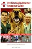 Pet First Aid and Disaster Response Guide, G. Elaine Acker and Pets America Staff, 1603440038