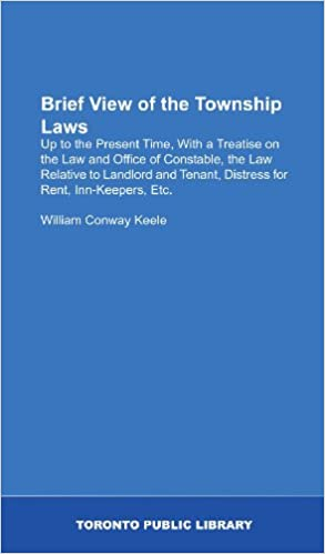 Ebooks de amazonBrief View of the Township Laws: Up to the Present Time, With a Treatise on the Law and Office of Constable, the Law Relative to Landlord and Tenant, Distress for Rent, Inn-Keepers, Etc. (Literatura española) PDF