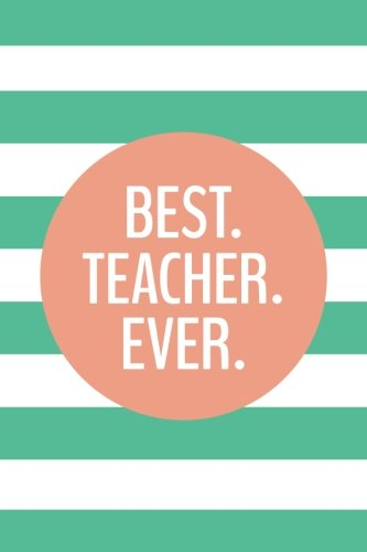 Download Best Teacher Ever (6x9 Journal): Lined Writing Notebook, 120 Pages – Preppy Mint Green and Peach Striped pdf