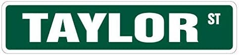 New Metal Tin Sign Taylor Street Sign Childrens Name Room Decal Indoor//Outdoor 16x4 inchs