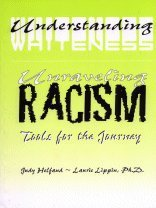 Understanding Whiteness/Unraveling Racism: Tools for the Journey