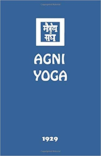 Agni Yoga: Agni Yoga Society: 9781946742773: Amazon.com: Books