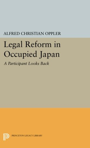Legal Reform in Occupied Japan: A Participant Looks Back (Princeton Legacy Library) (Japan History Occupied)