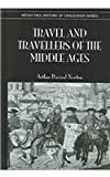 Travel and Travellers of the Middle Ages, Newton, Arthur Paul, 0710309090