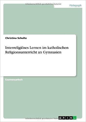 Book Interreligioses Lernen Im Katholischen Religionsunterricht an Gymnasien (German Edition) by Christina Schulte (2013-09-01)