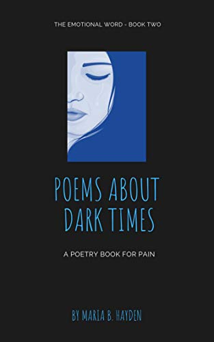 Amazon com: Poems about Dark Times: A poetry book for pain
