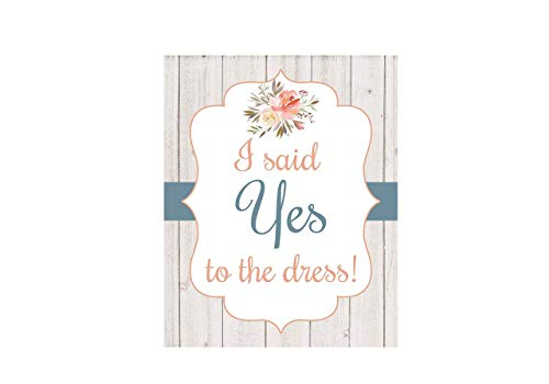 (I Said Yes To The Dress, Wedding Dress Shopping Sign, Rustic Wedding, Say Yes To The Dress, 8x10 Glossy Sign, Frame is NOT)