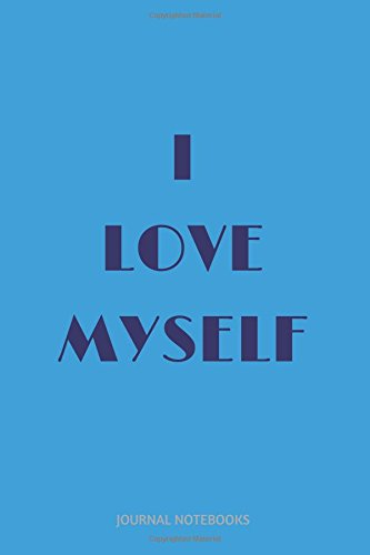 I Love Myself: Decorated with Positive Quotes, Journal notebook, 6 x 9 inches (Decorated Journal)