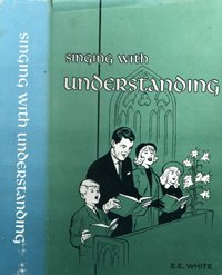 Singing with understanding: A commentary on each hymn and tune in Church hymnal, the official hymn-book of the Seventh-day Adventist - Each Tune