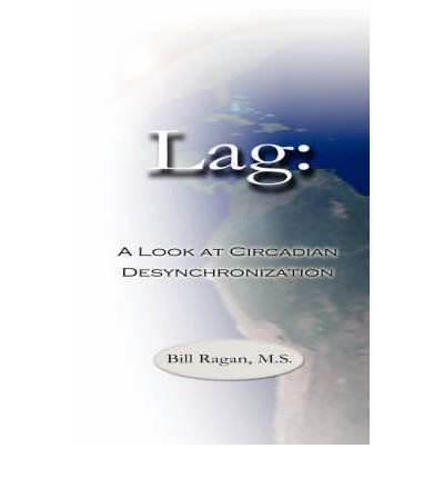 Lag: A Look at Circadian Desynchronization (Paperback) - Common