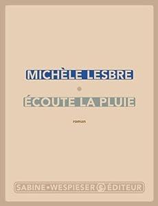 vignette de 'Écoute la pluie (Michèle Lesbre)'