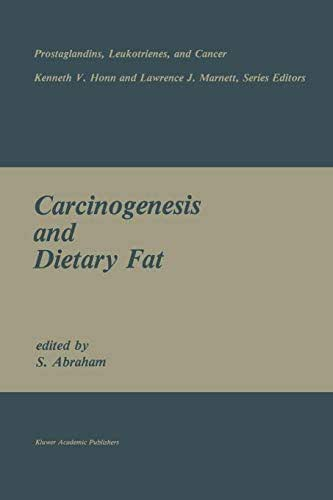 Carcinogenesis and Dietary Fat (Prostaglandins, Leukotrienes, and Cancer)