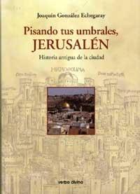 Pisando tus Umbrales, Jerusalen: Historia antigua de la ciudad Materiales  de trabajo: Amazon.es: González Echegaray, Joaquín: Libros