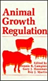 Animal Growth Regulation, Campion, D. R. and Hausman, G. J., 0306429780