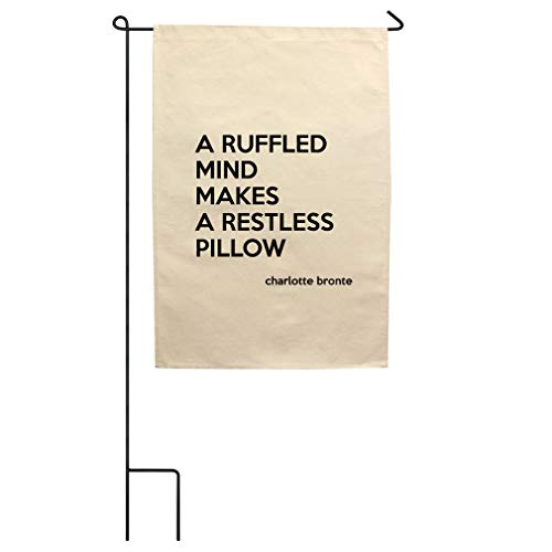Style In Print A Ruffled Mind Makes A Restless Pillow (Charlotte Bronte) Cotton Canvas Yard House Garden Flag Flag Flag Only 18