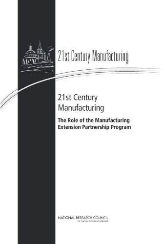 21st Century Manufacturing: The Role of the Manufacturing Extension Partnership Program