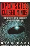 img - for Open Skies, Closed Minds book / textbook / text book