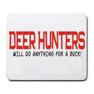 ANYTHING FOR A BUCK! Mousepad [Office Product] (Comical Deer Hunter)