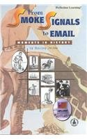 From Smoke Signals to E-Mail: Moments in History (Cover-To-Cover Informational Books) pdf epub