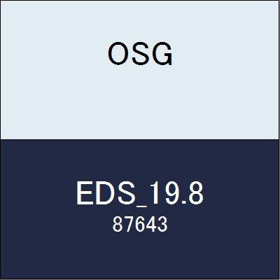 OSG エンドミル EDS_19.8 商品番号 87643
