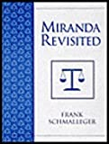 Miranda Revisited : The Case of Dickerson v. U. S. and Suspect Rights Advisements in the United States, Schmalleger, Frank M., 0130911038