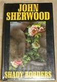 Shady Borders, John Sherwood, 072785111X