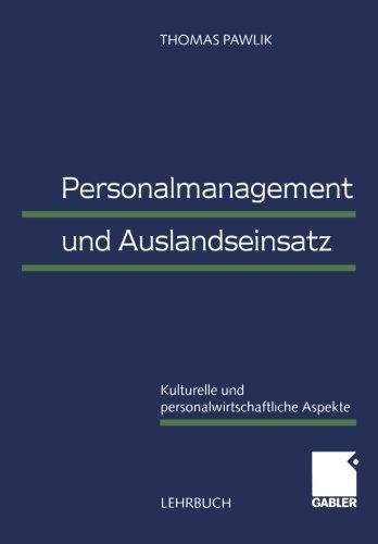 Personalmanagement und Auslandseinsatz: Kulturelle und Personalwirtschaftliche Aspekte (German Edition)