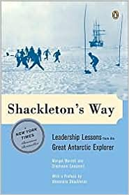 Book Shackleton's Way: Leadership Lessons from the Great Antarctic Explorer by Margot Morrell, Stephanie Capparell, Alexandra Shackleton (Preface by)