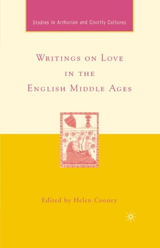 Writings on Love in the English Middle Ages (Arthurian and Courtly Cultures) (The Art Of Courtly Love Full Text)