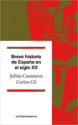 Breve historia de España en el siglo XX by Julián Casanova;Carlos ...