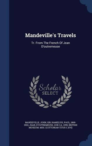 Mandeville's Travels: Tr. From The French Of Jean D'outremeuse