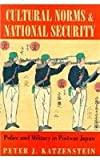 Cultural Norms and National Security, Peter J. Katzenstein, 080143260X