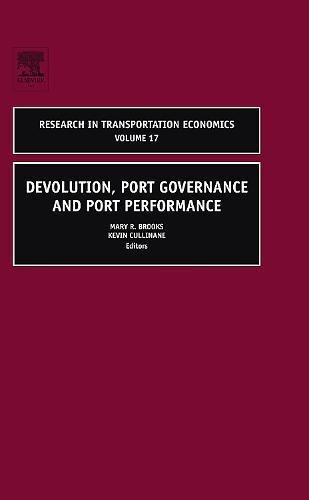 Devolution, Port Governance and Port Performance, Volume 17 (Research in Transportation Economics)