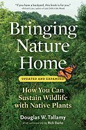 Bringing Nature Home-Rev & Exp (09) by Tallamy, Douglas W [Paperback (2009)]