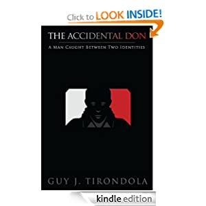 The Accidental Don: A Man Caught Between Two Identities Guy J Tirondola