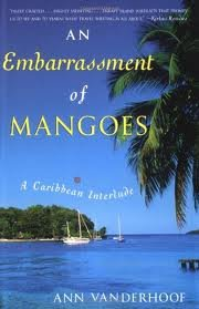 An Embarrassment of Mangoes Publisher: Broadway