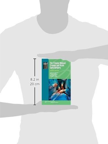 The Trauma Manual: Trauma and Acute Care Surgery (Lippincott Manual Series)