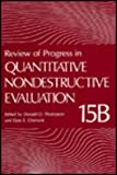 Review of Progress in Quantitative Nondestructive Evaluation : Proceeding of the 22nd Symposium Held in Seattle, Washington, July 30 - August 4, 1995, Thompson, D. O. and Chimenti, D. E., 030645310X