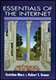 Essentials of Internet, Marx, Arthur and Grauer, Robert T., 0135914965