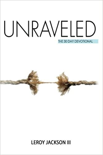 Unraveled: The 30 Day Devotional: Volume 1