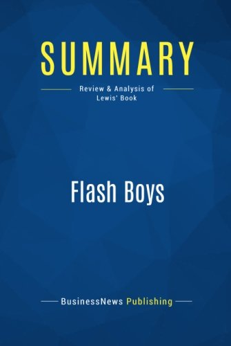 Summary: Flash Boys: Review and Analysis of Lewis' Book