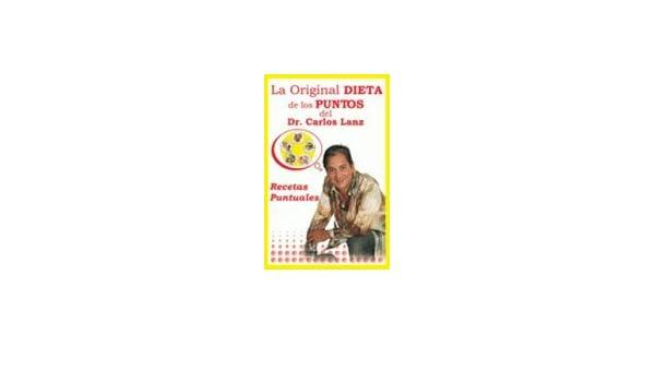 La Original Dieta De Los Puntos Recetas Puntuales Spanish Edition