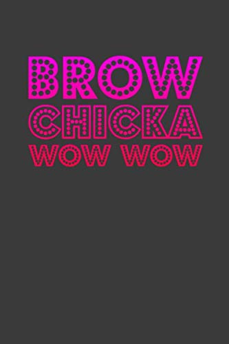Brow Chicka Wow Wow: Beauty Journal Gift for Makeup Lover (Wow Ideas Gift)