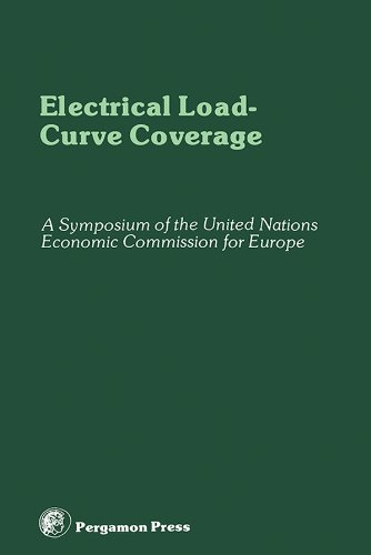 Download Electrical Load-Curve Coverage: Proceedings of the Symposium on Load-Curve Coverage in Future Electric Power Generating Systems, Organized by the Committee … Europe, Rome, Italy, 24 – 28 October 1977 Pdf